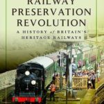 [PDF] [EPUB] The Railway Preservation Revolution: A History of Britain's Heritage Railways Download