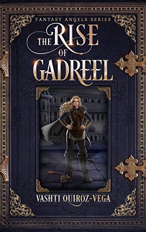 [PDF] [EPUB] The Rise of Gadreel (Fantasy Angels Series Book 3) Download by Vashti Quiroz-Vega