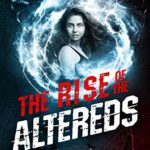 [PDF] [EPUB] The Rise of the Altereds (The Unadjusteds, #2) Download