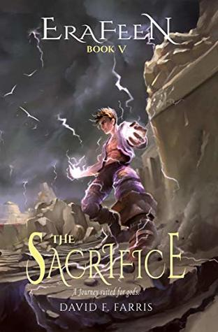 [PDF] [EPUB] The Sacrifice (Erafeen Book 5) Download by David F. Farris