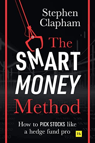 [PDF] [EPUB] The Smart Money Method: How to pick stocks like a hedge fund pro Download by Stephen Clapham