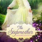 [PDF] [EPUB] The Stepmother (Everland Ever After, #4) Download
