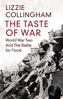 [PDF] [EPUB] The Taste Of War: World War Two And The Battle For Food Download by Lizzie Collingham