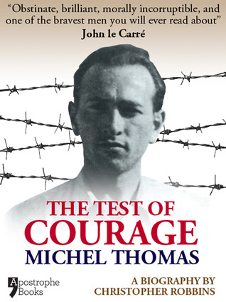 [PDF] [EPUB] The Test of Courage: Michel Thomas Download by Christopher Robbins