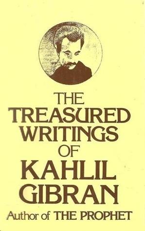 [PDF] [EPUB] The Treasured Writings of Kahlil Gibran Download by Kahlil Gibran