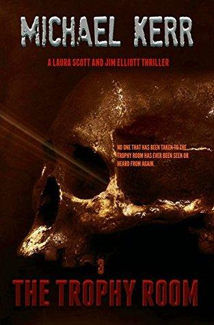 [PDF] [EPUB] The Trophy Room (Laura Scott Book 3) Download by Michael Kerr