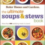 [PDF] [EPUB] The Ultimate Soups and Stews Book: More than 400 Satisfying Meals in a Bowl (Better Homes and Gardens Ultimate) Download