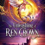 [PDF] [EPUB] The Unleashing of Ren Crown (Ren Crown, #4) Download