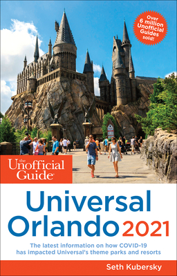 [PDF] [EPUB] The Unofficial Guide to Universal Orlando 2021 Download by Seth Kubersky