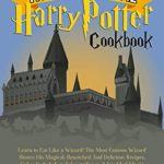[PDF] [EPUB] The Unofficial Harry Potter Cookbook: Learn to Eat Like a Wizard! The Most Famous Wizard Shares His Magical, Bewitched And Delicious Recipes, Cakes Included, to Teleport You to A World of Magic Download