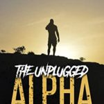 [PDF] [EPUB] The Unplugged Alpha: The No Bullsh*t Guide To Winning With Women and Life Download