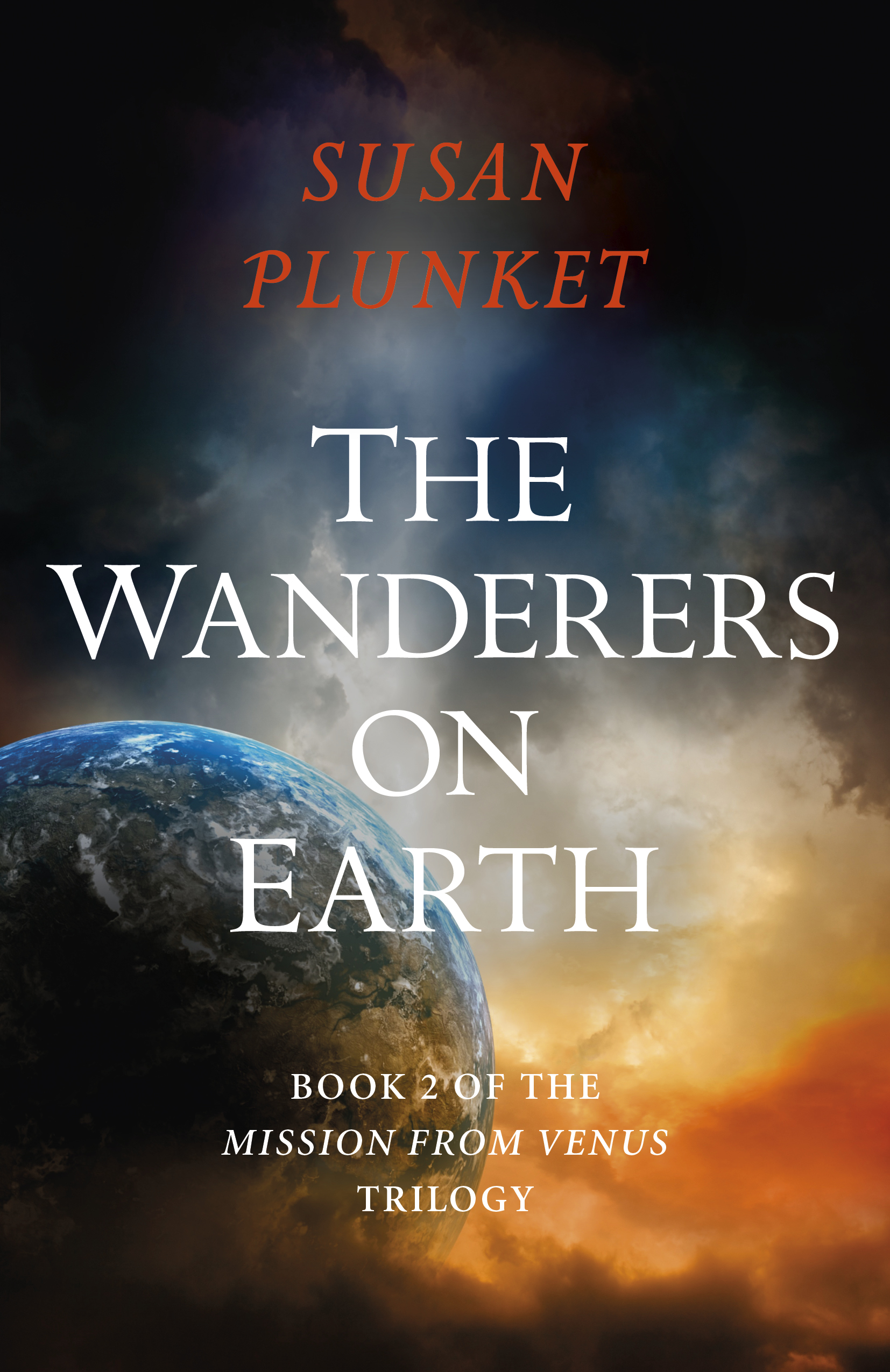 [PDF] [EPUB] The Wanderers on Earth (Mission From Venus trilogy, Book Two) Download by Susan Plunket
