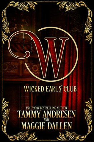 [PDF] [EPUB] The Wicked Earls Club  (Wicked Earls' Club, #0.5) Download by Tammy Andresen