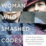 [PDF] [EPUB] The Woman Who Smashed Codes: A True Story of Love, Spies, and the Unlikely Heroine who Outwitted America's Enemies Download
