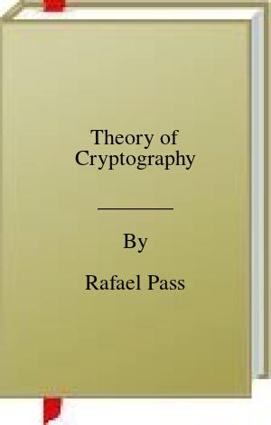 [PDF] [EPUB] Theory of Cryptography Download by Rafael Pass