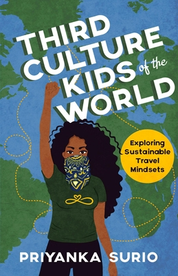 [PDF] [EPUB] Third Culture Kids of the World: Exploring Sustainable Travel Mindsets Download by Priyanka Surio