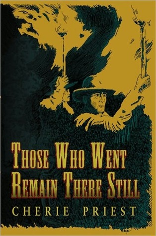 [PDF] [EPUB] Those Who Went Remain There Still Download by Cherie Priest