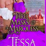 [PDF] [EPUB] Three Masks and a Marquess (Parvenues and Paramours, #3) Download