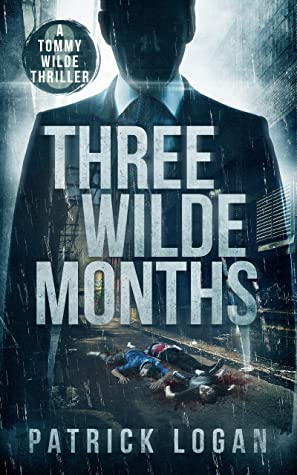 [PDF] [EPUB] Three Wilde Months (A Tommy Wilde Thriller Book 3) Download by Patrick  Logan