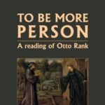 [PDF] [EPUB] To Be More Person: a reading of Otto Rank Download