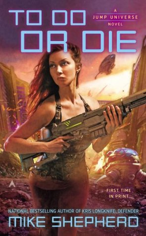 [PDF] [EPUB] To Do or Die (Jump Universe, #4) Download by Mike Shepherd