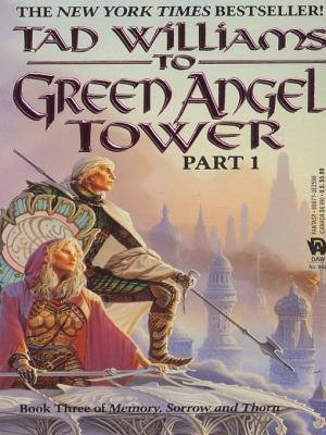 [PDF] [EPUB] To Green Angel Tower (Memory, Sorrow, and Thorn #3 part 1) Download by Tad Williams