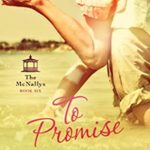 [PDF] [EPUB] To Promise: A Sweet Small Town Irish Family Romance (The McNallys Book 6) Download