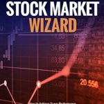 [PDF] [EPUB] Trade like A Stock Market Wizard: How to achieve super performance in stocks in any market by Cassandra Nauvall Download