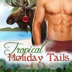 [PDF] [EPUB] Tropical Holiday Tails (Shifting Sands Resort Collections Book 5) Download