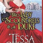[PDF] [EPUB] Two Lady Scoundrels and a Duke: (In a Pear Tree) A Regency Romance Christmas Novella (Parvenues and Paramours) Download