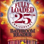 [PDF] [EPUB] Uncle John's Fully Loaded 25th Anniversary Bathroom Reader (Uncle John's Bathroom Reader, #25) Download