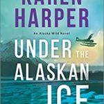 [PDF] [EPUB] Under the Alaskan Ice (Alaska Wild, #2) Download