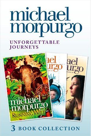 [PDF] [EPUB] Unforgettable Journeys: Alone on a Wide, Wide Sea, Running Wild and Dear Olly Download by Michael Morpurgo