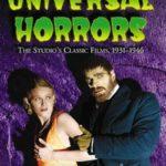 [PDF] [EPUB] Universal Horrors: The Studio's Classic Films, 1931-1946 Download
