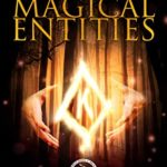[PDF] [EPUB] Walking with Magical Entities: How to Create and Work with Servitors, Egregores, and Thought Forms to Get Consistent Results (Walking With Spirits Book 1) Download