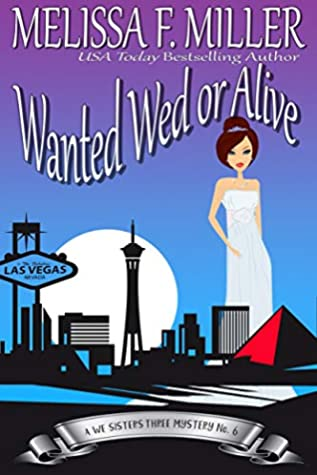 [PDF] [EPUB] Wanted Wed or Alive: Thyme's Wedding (A We Sisters Three Mystery Book 6) Download by Melissa F. Miller