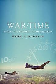 [PDF] [EPUB] War Time: An Idea, Its History, Its Consequences Download by Mary L. Dudziak