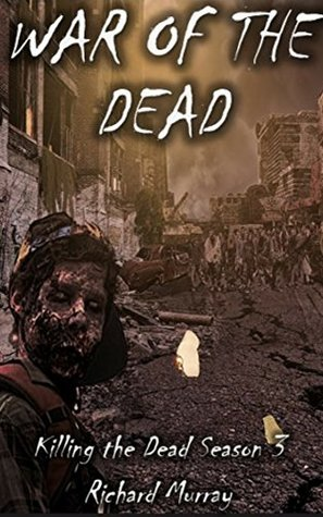 [PDF] [EPUB] War of the Dead (Killing the Dead Book 13) Download by Richard   Murray