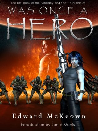 [PDF] [EPUB] Was Once A Hero (The Fenaday and Shasti Chronicles) Download by Edward McKeown