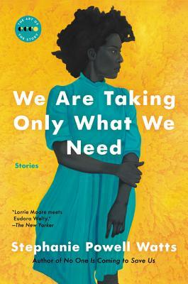 [PDF] [EPUB] We Are Taking Only What We Need: Stories Download by Stephanie Powell Watts