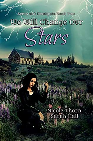 [PDF] [EPUB] We Will Change Our Stars: Seers and Demigods Book 2 Download by Nicole Thorn