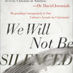 [PDF] [EPUB] We Will Not Be Silenced: Responding Courageously to Our Culture's Assault on Christianity Download