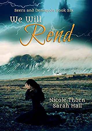 [PDF] [EPUB] We Will Rend (Seers and Demigods #6) Download by Nicole Thorn