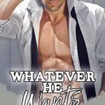 [PDF] [EPUB] Whatever He Wants: An Office Romance Download