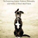 [PDF] [EPUB] What's a Dog For?: The Surprising History, Science, Philosophy, and Politics of Man's Best Friend Download