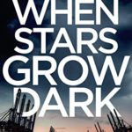 [PDF] [EPUB] When Stars Grow Dark (DCI Brendan Moran #6) Download
