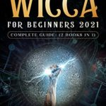 [PDF] [EPUB] Wicca For Beginners 2021 Complete Guide: (2 Books IN 1) Download