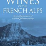 [PDF] [EPUB] Wines of the French Alps: Savoie, Bugey and beyond with local food and travel tips Download