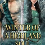[PDF] [EPUB] Winter of a Highland Soul: A Scottish Medieval Historical Romance (Highlands' Elements of Fate Book 2) Download