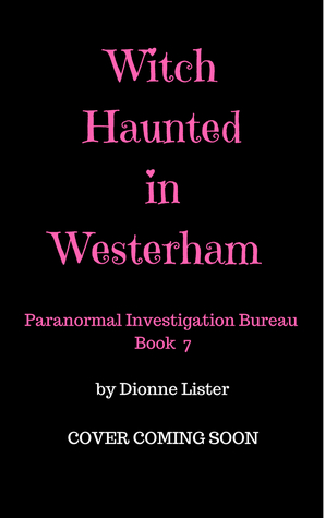 [PDF] [EPUB] Witch Haunted in Westerham (Paranormal Investigation Bureau #7) Download by Dionne Lister